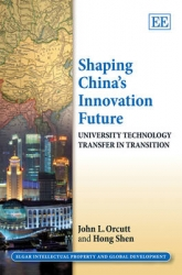 Shaping China's innovation future: university technology transfer in transition