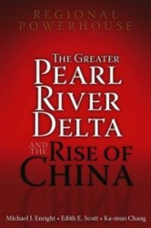 Regional powerhouse: the greater Pearl river delta and the rise of China