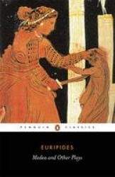 Medea, and other plays