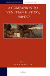 A Companion to Venetian History, 1400-1797