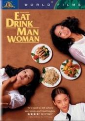 Eat drink man woman.