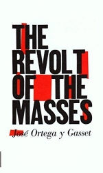 The revolt of the masses. Authorized translation from the Spanish