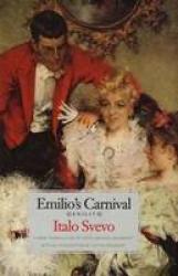 Emilio's carnival: Senilitá/ Italo Svevo