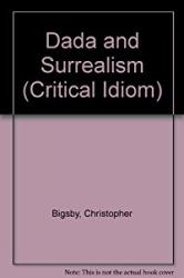 Dada & Surrealism [by] C. W. E. Bigsby.