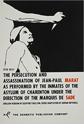 The persecution and assassination of Jean-Paul Marat as performed by the inmates of the Asylum of Charenton under the direction of the Marquis de Sade; [a play] English version by Geoffrey Skelton. Verse adaptation by Adrian Mitchell. Introd. by Peter Brook.