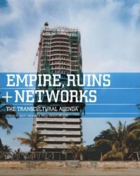 Empires, ruins + networks