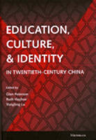 Education, culture, and identity in twentieth-century China