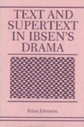 Text and supertext in Ibsen's drama
