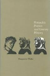 Petrarch's poetics and literary history