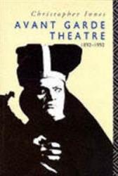 Avant garde theatre, 1892-1992