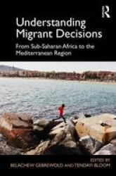 Understanding migrant decisions