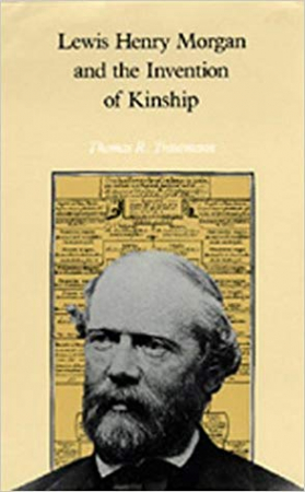 Lewis Henry Morgan and the invention of kinship