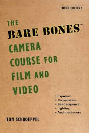 The bare bones camera course for film and video