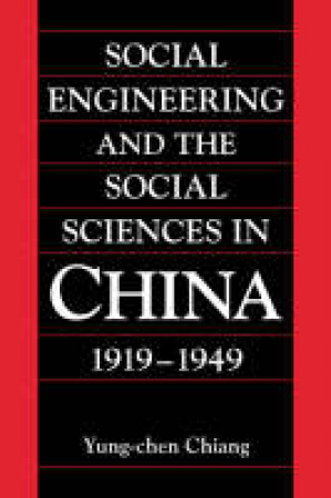 Social engineering and the social sciences in China, 1919-1949