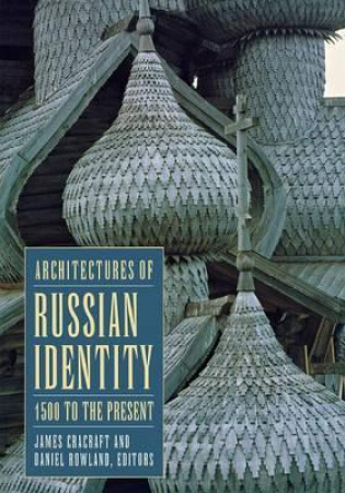 Architectures of Russian identity