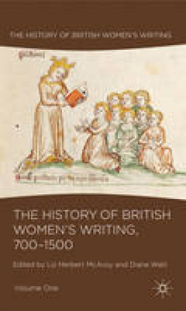 The History of British Women's Writing, 700-1500
