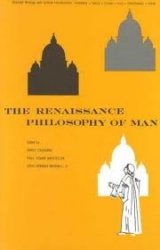 The Renaissance philosophy of man. Selections in translation, edited by Ernst Cassirer, Paul Oskar Kristeller [and] John Herman Randall, Jr.